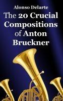 Del Arte, Alonso: Bruckner's Symphony No. 6
