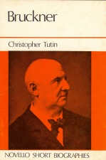 Tutin: Christopher: Bruckner (Novello Publication)