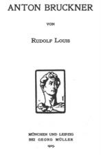 Louis, Rudolf: Anton Bruckner (1905)