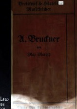 Millenkovich-Morold, Max von: Anton Bruckner - 1912