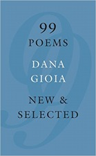 Gioia, Dana: 99 Poems, New and Selected; Lives of the Great Composers