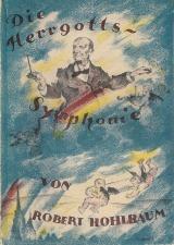 Hohlbaum, Robert: Die Herrgotts-Symphonie