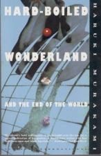 "Murakami, Haruki: ""Hard Boiled Wonderland and the End of the World"""