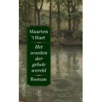 't Hart, Maarten: Het woeden der gehele wereld