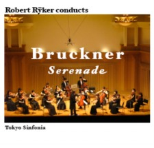 A Bruckner Serenade by the Tokyo Sinfonia - CDs and Scores available!