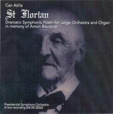Can Attila: St. Florian, Dramatic Symphonic Poem