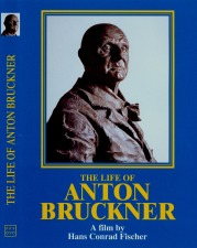 The Life of Anton Bruckner / Hans Conrad Fischer's Epic Film on DVD!